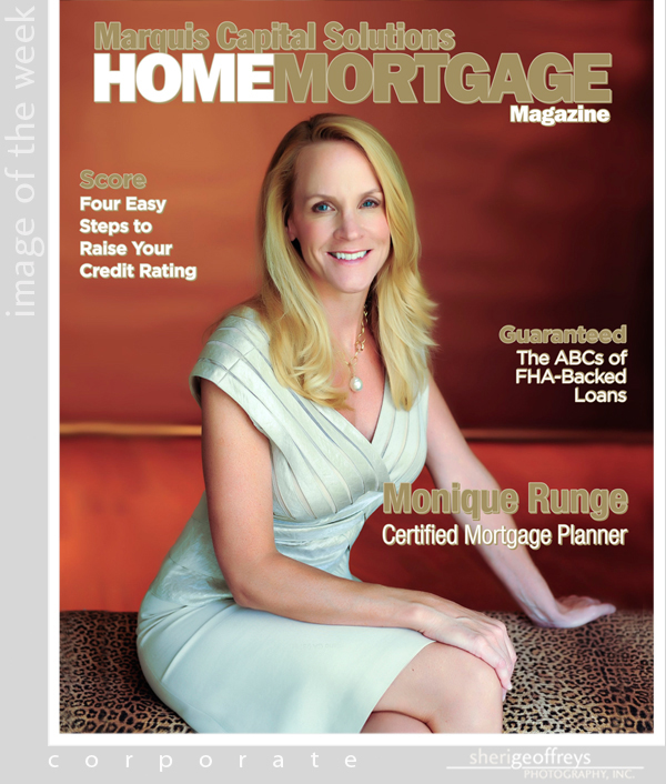 Corporate Executive Editorial Photo Shoot - Monique Runge, Mortgage Broker, Home Mortgage Magazine